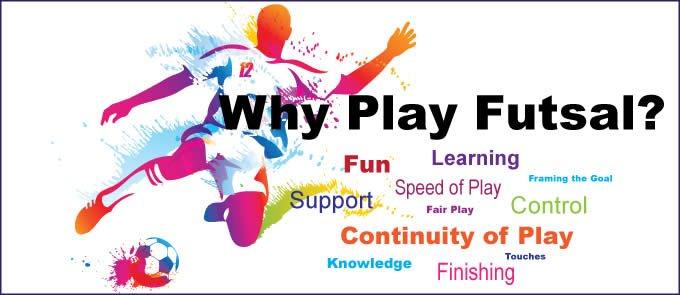 Why Play Futsal?